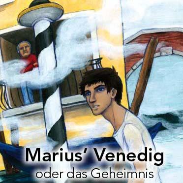 Marius' Venedig oder das Geheimnis der Vergangenheit